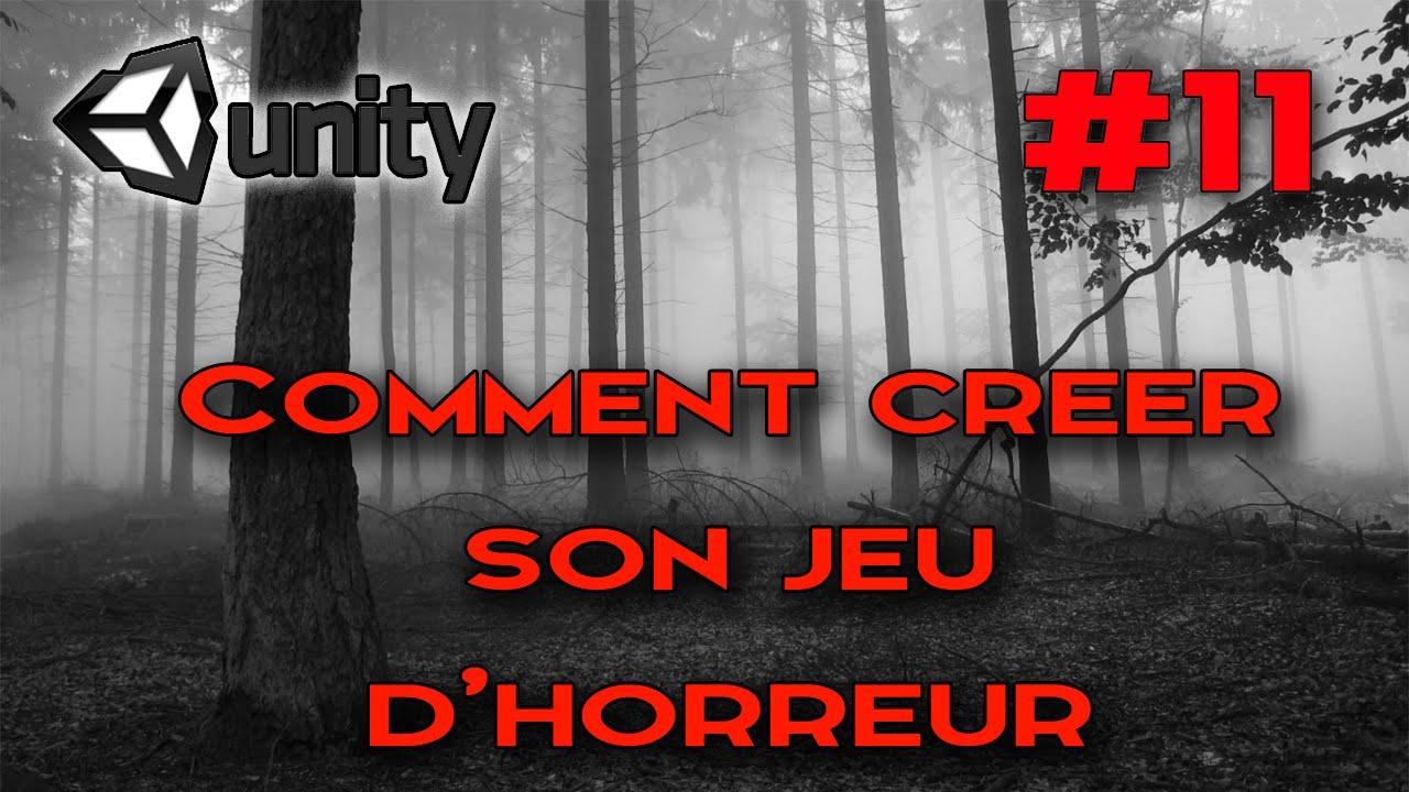 [TUTO] ► Comment créer un jeu d'horreur #11 | Unity 3D