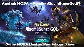 Game MOBA dari Xiaomi - Apakah Mending Xiaomi Super God Dibanding Game MOBA Lain? (Android/iOS)