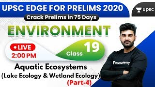 UPSC EDGE for Prelims 2020 | Environment & Ecology by Sumit Sir | Aquatic Ecosystems (Part-4)