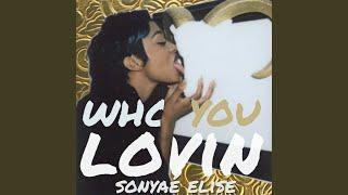 Who You Lovin