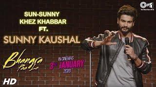 Sun-Sunny Khez Khabbar Ft. Sunny Kaushal   Bhangra Paa Le   Rukshar D   Sneha T   3rd Jan. 2020