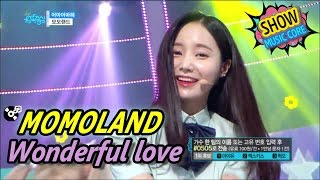 [HOT] MOMOLAND - Wonderful love, 모모랜드 - 어마어마해 Show Music core 20170506