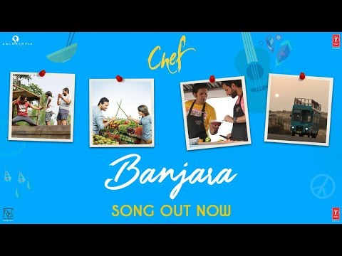 Banjara | Chef (2017) Movie Song