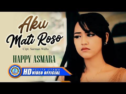 , title : 'Happy Asmara - AKU MATI ROSO ( Official Music Video ) [HD]'