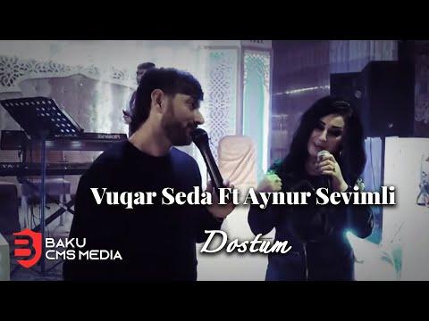Vuqar Seda Ft Aynur Sevimli  - Dostum 2019 Video HD mp3 yukle - mp3.DINAMIK.az