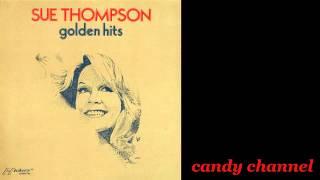 Sue Thompson - Golden Hits  Full Album