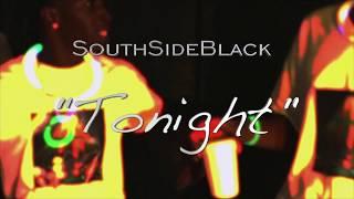 SouthSideBlack - Tonight (Its Going Down Tonight)