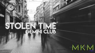 Gemini Club - Stolen Time [ELECTRONIC] [HD] FULL SONG