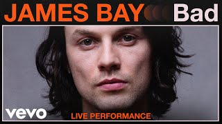"James Bay - ""Bad"" Live Performance 