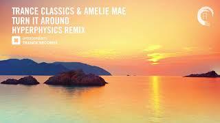 Trance Classics & Amélie Mae - Turn It Around (HyperPhysics Remix) + LYRICS