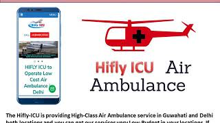 Get Advanced Book Affordable Air Ambulance Service from Guwahati to Delhi