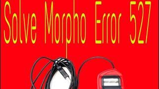 How to solve ekyc Morpho Error 527
