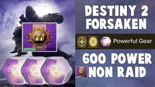Destiny 2 Forsaken - HOW TO REACH 600 LIGHT / POWER NON-RAID PLAYERS!