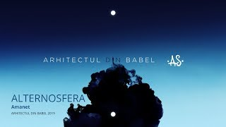 Alternosfera - Amanet | Official Audio | 2019