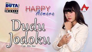 Happy Asmara - Dudu Jodoku [OFFICIAL]