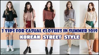 3 Tips For Casual Clothes In Summer 2019 - Korean Street Style