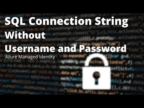 Let Azure Manage The Username and Password Of Your SQL Connection String