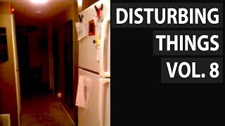 Disturbing Things from Around the Internet [Vol. 8]