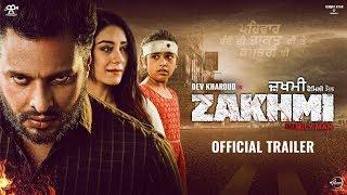 Zakhmi   Official Trailer   Dev Kharoud   Anchal Singh   In Theaters 7th February 2020