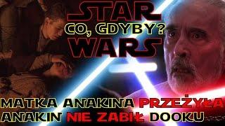 Co, gdyby Anakin NIE ZABIŁ Dooku?   Co, gdyby matka Anakina PRZEŻYŁA?