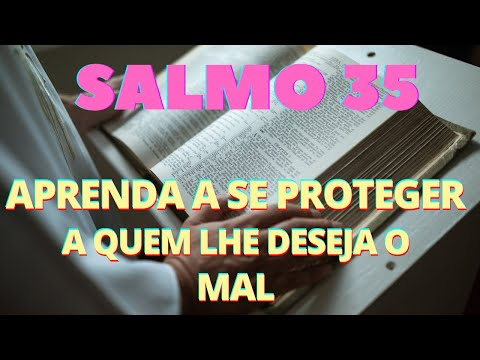SALMO 35 - Aprenda a  se Proteger a Quem Lhe Deseja o Mal - ORAO FORTE E PODEROSA Contra o Inimigo