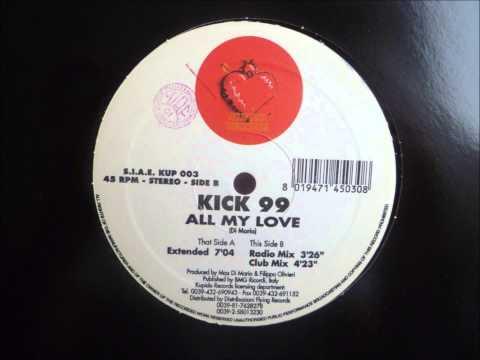 Kick 99 - All My Love
