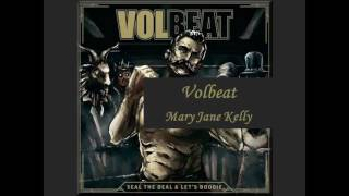Volbeat   Mary Jane Kelly (with Lyrics)