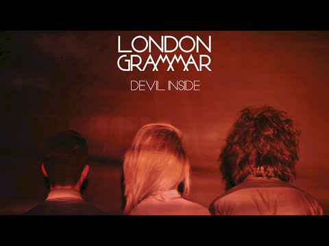 Devil Inside (Song) by London Grammar