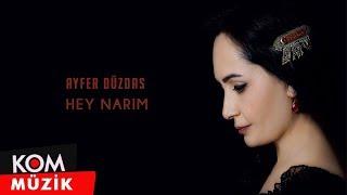 Ayfer Düzdaş - Hey Narim