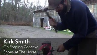 Shoeing For A Living (Kirk Smith): Forging Concave Shoes At The Horse