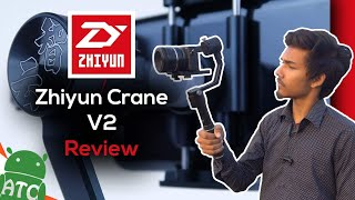 Zhiyun Crane V2 Review | With Sony A6500 | Video sample | Best Budget Gimbel For Filmmakers? 📷🎥🎬