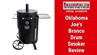 Oklahoma Joe's Bronco Drum Smoker Review - Part 1 Virtual Showroom