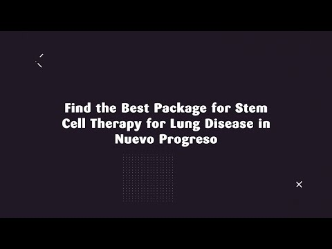 Find-the-Best-Package-for-Stem-Cell-Therapy-for-Lung-Disease-in-Nuevo-Progreso-Mexico