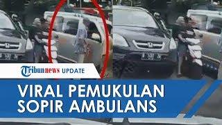 VIRAL Video Pengemudi Pukul Sopir Ambulans yang Bawa Jenazah, Pelaku Kabur Takut Diamuk Massa