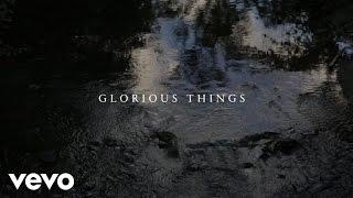 John Mark McMillan, Sarah McMillan - Glorious Things (Lyric Video)
