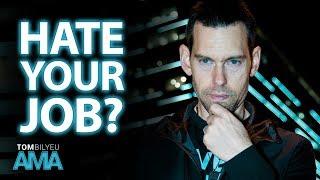 How to Survive Your Crappy Job | Tom Bilyeu AMA