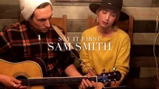 SAM SMITH - Say it First (Cover by John Krause and Molly McCook)