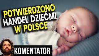 Handel Dziećmi w Polsce OFICJALNIE Potwierdzony przez TVN i Ministra z PIS – Analiza Komentator PL