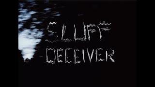 "Sluff – ""Deceiver"""