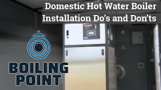 Domestic Hot Water Boiler Installation Recommendations - Boiling Point