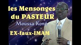 Les Mensonges du Pasteur Moussa Koné EX-faux-IMAM