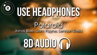 Jonas Blue, Liam Payne, Lennon Stella   Polaroid (8D AUDIO)