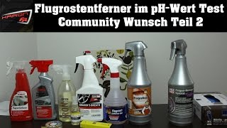 Flugrostentferner pH-Wert Test Tuga Chemie Rex Valet Pro Dragon Breath Gyeon Iron
