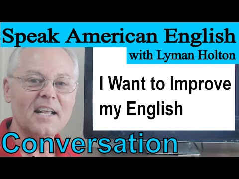Download English Conversation - I Want to Improve my English - Video 49 Mp4 HD Video and MP3