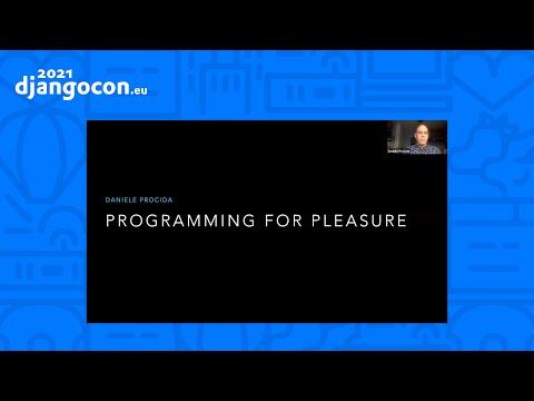 DjangoCon 2021 | Programming for pleasure | Daniele Procida thumbnail