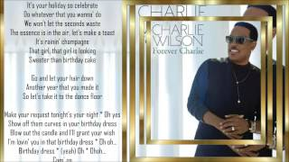 Charlie Wilson *☆* Birthday Dress *☆* w/lyrics