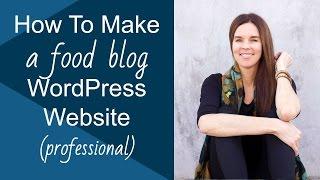 How To Make A WordPress Website & Food Blog (Genesis Lifestyle Pro)