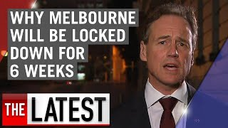 Coronavirus: Why Melbourne will be locked down for 6 weeks | 7NEWS