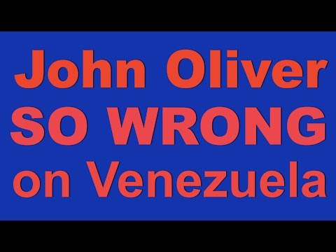 Why John Oliver is SO WRONG about Venezuela