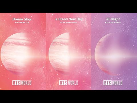 BTS World Original Soundtrack - OST Pt.1,2,3 (Dream Glow, A Brand New Day &  All Night)
